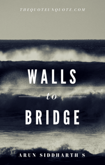 Walls to Bridge