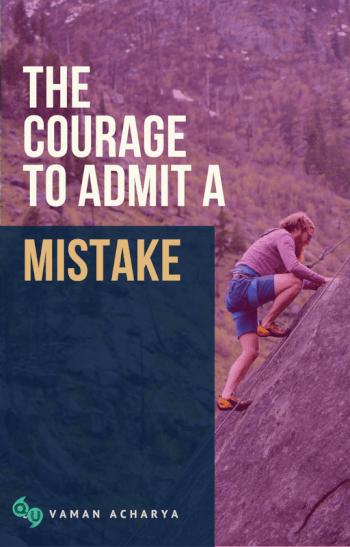 The Courage To Admit A Mistake