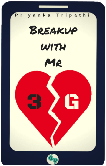 Breakup with Mr. 3G