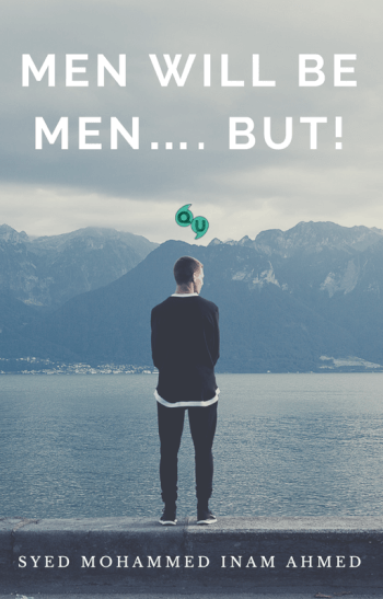Men Will Be Men…. But!