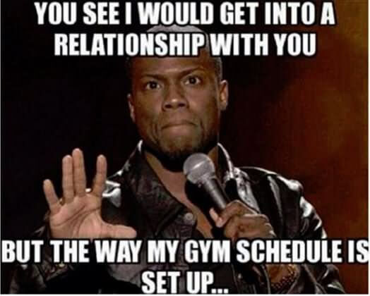 But-The-Way-My-Gym-Schedul-Is-Set-Up-Funny-Exercise-Meme-Picture-1514274432.jpg