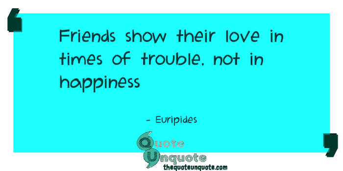 Friends-show-their-love-in-times-of-trouble,-not-in-happiness-1533108260.png
