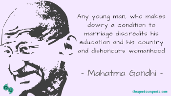 Any young man, who makes dowry a condition to marriage discredits his education and his country and dishonours womanhood