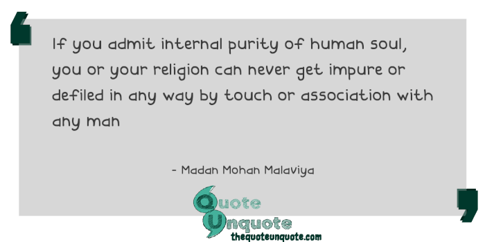 If-you-admit-internal-purity-of-human-soul,-you-or-your-religion-can-never-get-impure-or-defiled-in-any-way-by-touch-or-association-with-any-man-15403