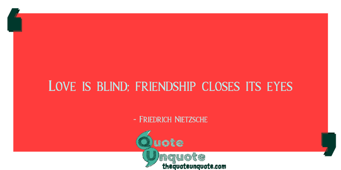 Love-is-blind-friendship-closes-its-eyes-1533108632.png