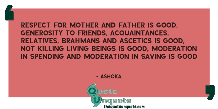 Respect-for-mother-and-father-is-good,-generosity-to-friends,-acquaintances,-relatives,-Brahmans-and-ascetics-is-good,-not-killing-living-beings-is-15