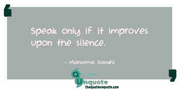 Speak only if it improves upon the silence.