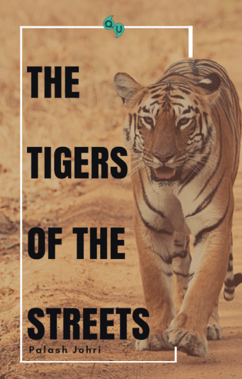 The tigers of the streets