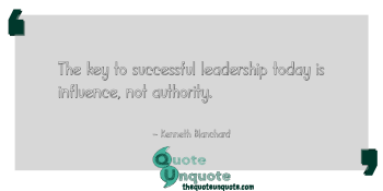 The key to successful leadership today is influence, not authority.