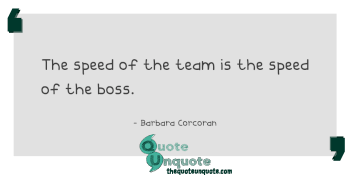 The speed of the team is the speed of the boss.
