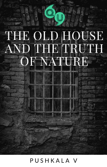 The Old House and The truth of Nature