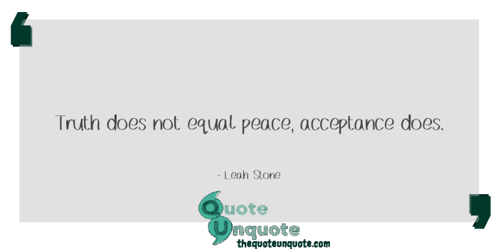 Truth-does-not-equal-peace,-acceptance-does.-1581953004.png