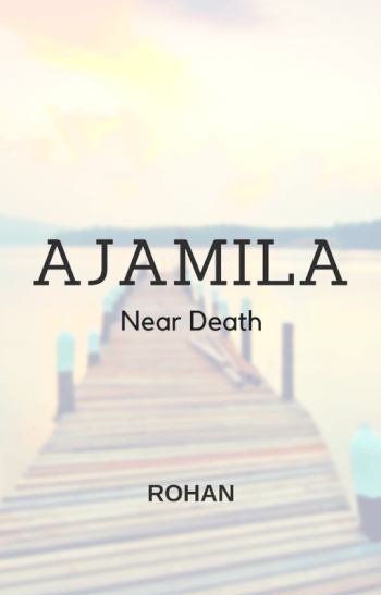 Ajamila-NEAR DEATH