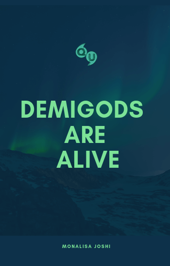 Demigods are Alive