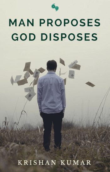 Man proposes God disposes
