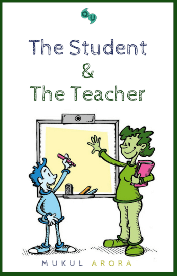 The Student and The Teacher