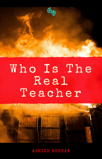 WHO IS THE REAL TEACHER